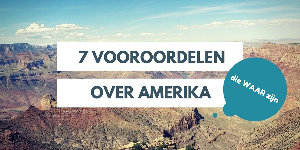 7 vooroordelen over Amerika (die waar zijn)