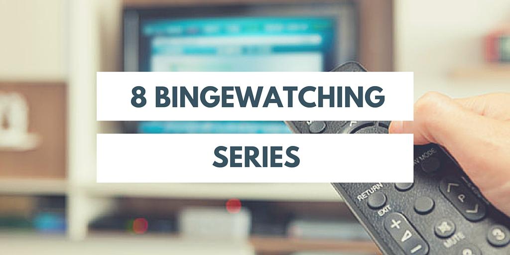 8 bingewatching series