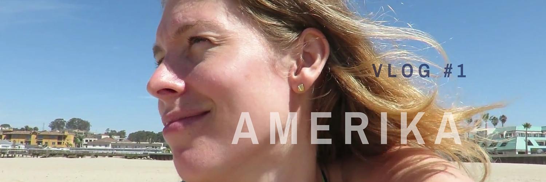 Amerika Vlog 1
