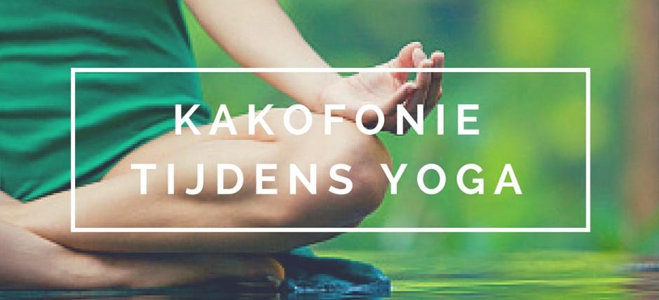 Kakofonie tijdens de yoga