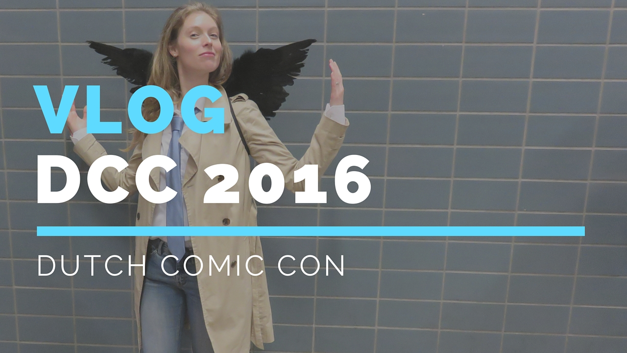 VLOG Dutch Comic Con 2016