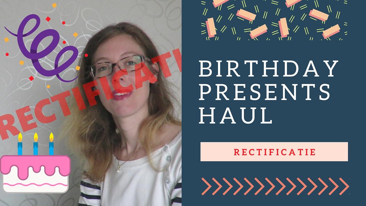 Birthdaypresentshaul Rectificatie