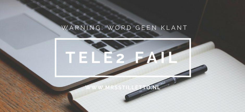 warning word geen klant van tele2. Tele2fail