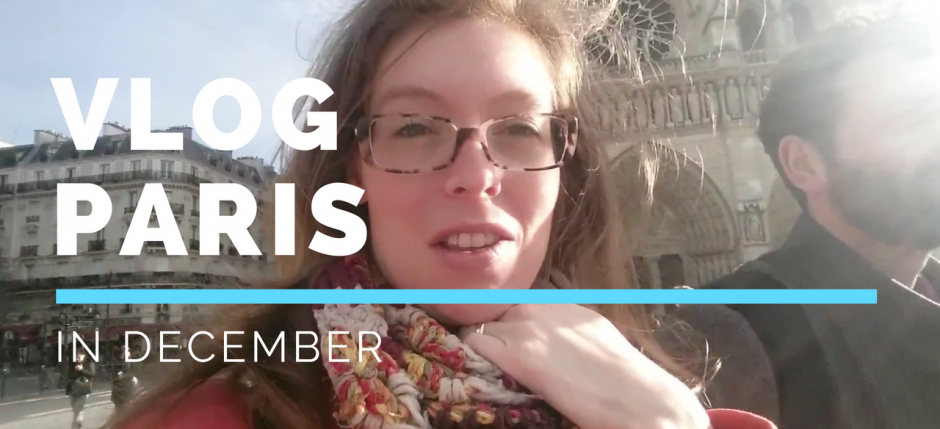 VLOG Paris in December - Vloggen in Parijs
