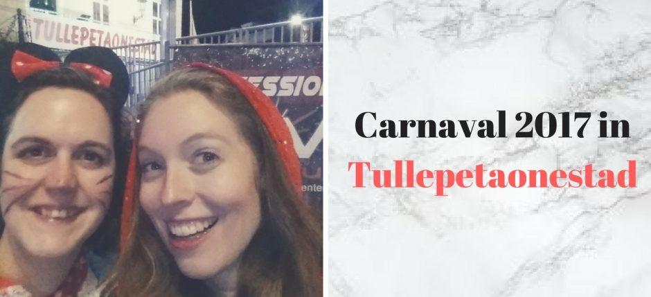 Carnaval 2017 in Tullepetaonestad