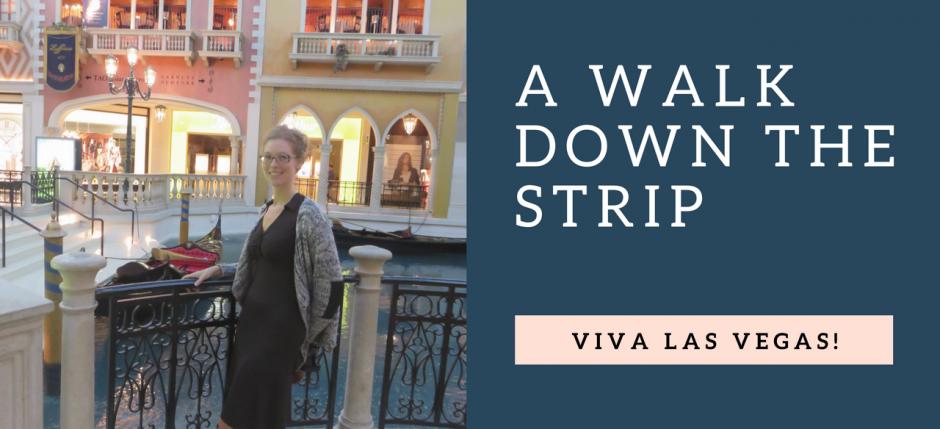 Viva Las Vegas! a walk down the strip