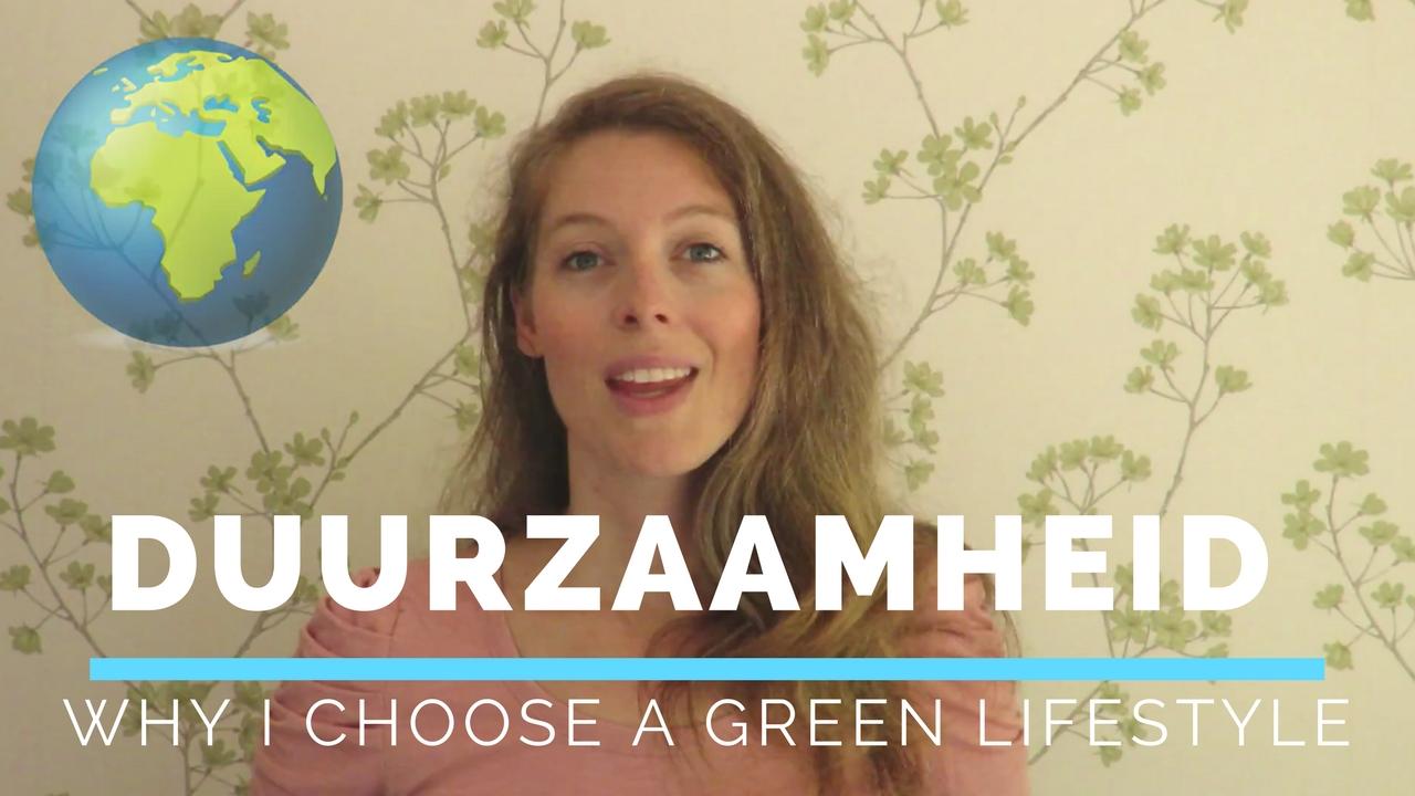 Waarom duurzaam leven een green lifestyle