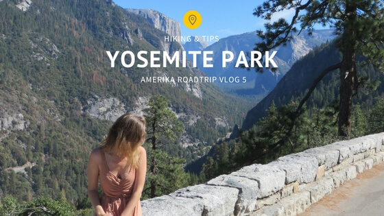 Tips Yosemite Park Hiking Yosemite Park Amerika roadtrip VLOG 5