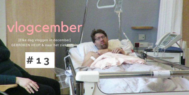 Vlogcember elke dag vloggen in december _13 Gebroken bovenbeen en naar het ziekenhuis
