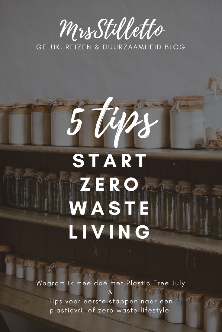 5 tips start zero waste living plastic free july plasticvrij zero waste lifestyle