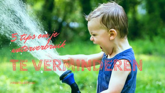 5 tips om je waterverbruik verminderen